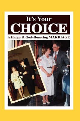 It's Your Choice by Paul, D. Refior