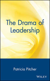 The Drama of Leadership by Patricia C. Pitcher image