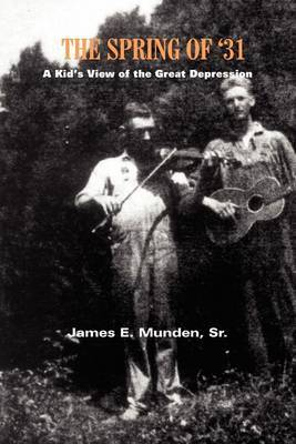 The Spring of '31 by James E. Munden