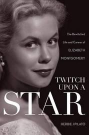 Twitch Upon a Star by Herbie J Pilato
