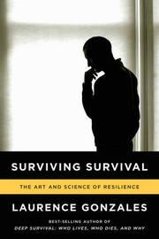 Surviving Survival by Laurence Gonzales