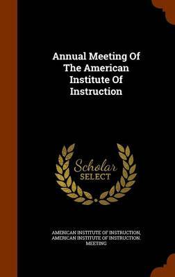 Annual Meeting of the American Institute of Instruction image