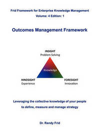 Outcomes Management Framework by Randy Frid