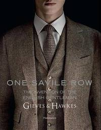 One Savile Row: The Invention of the English Gentleman by Colin McDowell