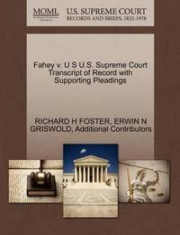 Fahey V. U S U.S. Supreme Court Transcript of Record with Supporting Pleadings by Richard H Foster