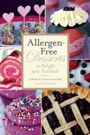 Allergen-Free Desserts to Delight Your Taste Buds by Amanda Orlando