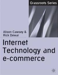 Internet Technology and E-Commerce by Alison Cawsey