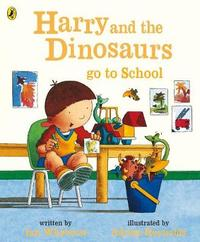Harry and the Dinosaurs Go to School by Ian Whybrow image