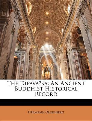 The Dipavaa' Sa: An Ancient Buddhist Historical Record by Hermann Oldenberg