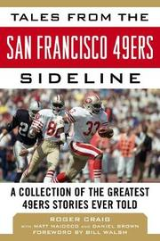 Tales from the San Francisco 49ers Sideline by Roger Craig