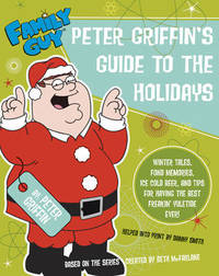 Family Guy: Peter Griffin's Guide to the Holidays by Danny Smith image