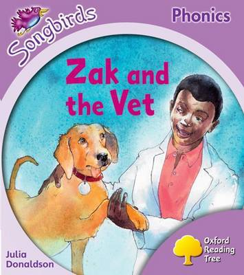 Oxford Reading Tree: Stage 1+: Songbirds: Zak and the Vet by Julia Donaldson