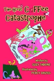 The Great Coffee Catastrophe by Suzy Tabone