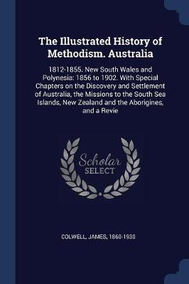 The Illustrated History of Methodism. Australia by James Colwell image
