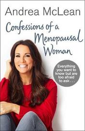 Confessions of a Menopausal Woman by Andrea McLean image