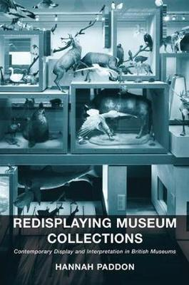 Redisplaying Museum Collections by Hannah Paddon