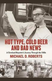 Hot Type, Cold Beer and Bad News by Michael Roberts image