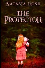 The Protector by Natasja Rose