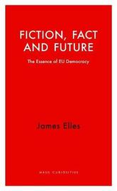 Fiction, Fact and Future by James Elles