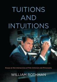 Tuitions and Intuitions by William Rothman