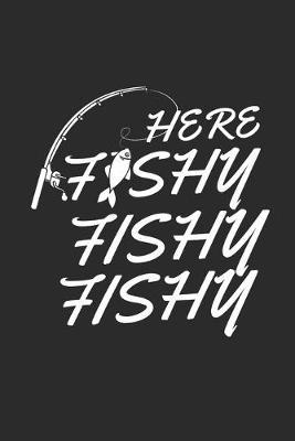 Here Fishy Fishy Fishy by Values Tees