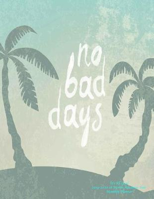 No Bad Days It's All Good 2019-2020 18 Month Academic Year Monthly Planner by Laura's Cute Planners image