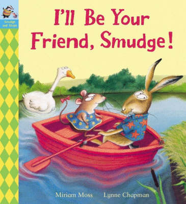 I'll be Your Friend, Smudge! by Miriam Moss image