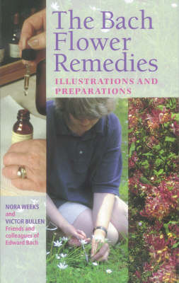 The Bach Flower Remedies Illustrations And Preparations by Nora Weeks image