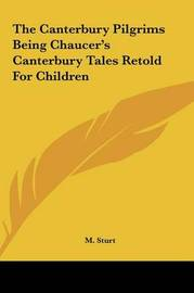The Canterbury Pilgrims Being Chaucer's Canterbury Tales Retold for Children by M. Sturt image