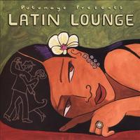 Latin Lounge by Putumayo Presents