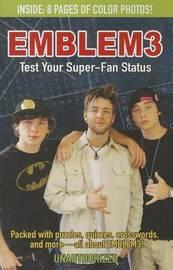 Emblem3: Test Your Super-Fan Status by Bonnie Neubauer