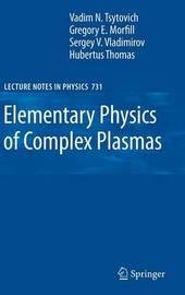 Elementary Physics of Complex Plasmas by V.N. Tsytovich