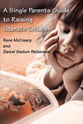 A Single Parents Guide to Raising Literate Children by Rene McCreary image