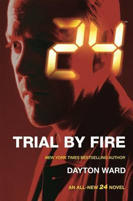 24: Trial by Fire by Dayton Ward image