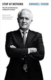 Stop at Nothing: The Life and Adventures of Malcolm Turnbull: QuarterlyEssay 34 by Annabel Crabb