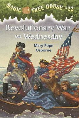 Magic Tree House 22: Revolutionary War On Wednesday by Mary Pope Osborne image