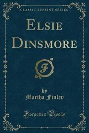 Elsie Dinsmore (Classic Reprint) by Martha Finley image