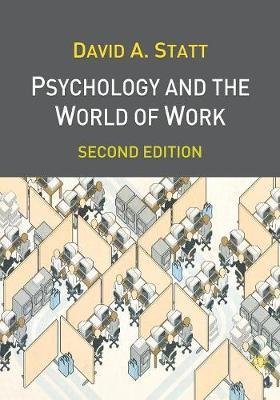 Psychology and the World of Work by David A Statt image
