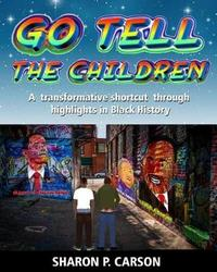 Go Tell the Children by Sharon Patricia Carson image