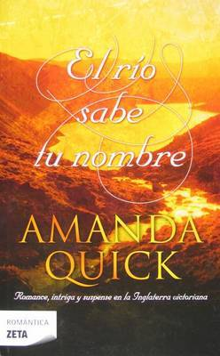 El Rio Sabe Tu Nombre by Amanda Quick