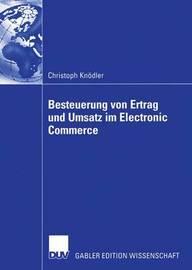 Besteuerung Von Ertrag Und Umsatz Im Electronic Commerce by Christoph Knodler