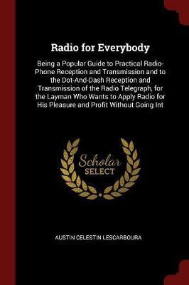 Radio for Everybody by Austin Celestin Lescarboura