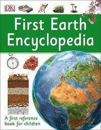 First Earth Encyclopedia by DK