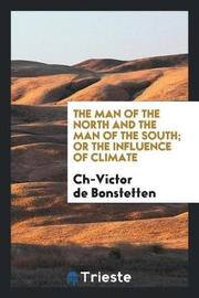 The Man of the North and the Man of the South; Or the Influence of Climate by Ch-Victor de Bonstetten image