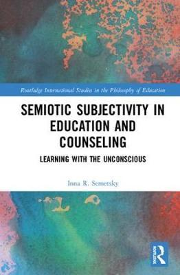 Semiotic Subjectivity in Education and Counseling by Inna Semetsky image
