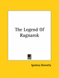 The Legend of Ragnarok by Ignatius Donnelly