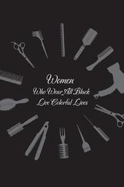 Women Who Wear All Black Live Colorful Lives by Beautiful Useful Journal image
