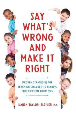 Say What's Wrong and Make It Right by M a Karen Taylor-Bleiker