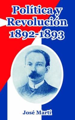 Politica Y Revolucion, 1892-1893 by Jose Marti image