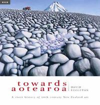 Towards Aotearoa: A Short History of 20th Century New Zealand Art by David Eggleton image